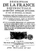 Description de la France equinoctiale, cy-devant appellee Guyanne, et par les Espagnols, el Dorado  J.-A. Le Febvre de la Barre. 1666