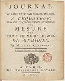 Journal du voyage fait par ordre du roi, a l'Équateur, servant d'introduction historique a la Mesure des trois premiers degrés du méridien  C.-M. de la Condamine. 1751