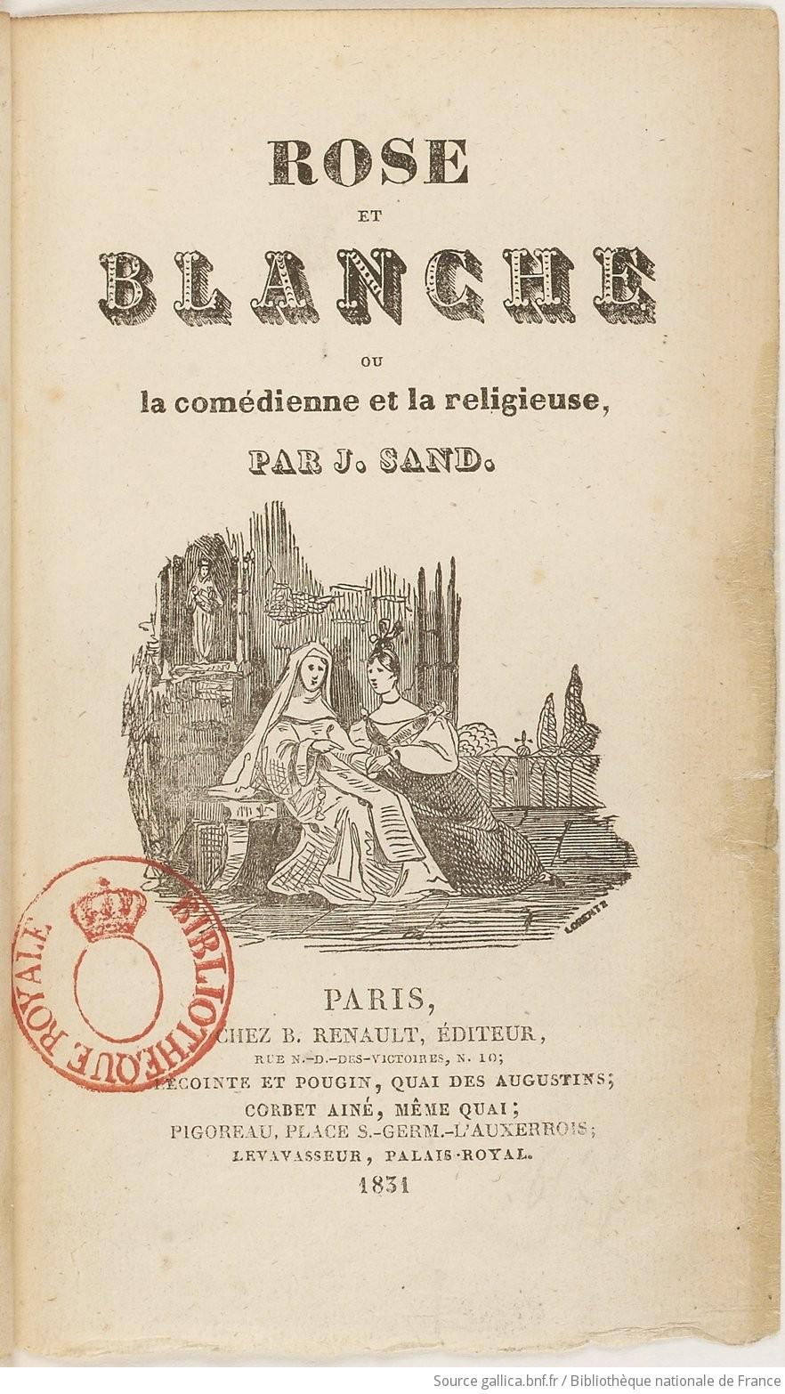 Rose et Blanche ou La comédienne et la religieuse. Tome 1 ...