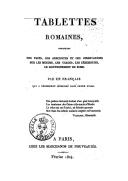 Tablettes romaines : contenant des faits, des anecdotes et des observations sur les moeurs, les usages, les cérémonies, le gouvernement de Rome