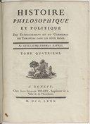 Histoire philosophique et politique des établissemens et du commerce des Européens dans les deux Indes. Tome 4   G.-T. Raynal. 1780