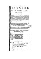 Histoire de la Nouvelle France : contenant les navigations, découvertes  M. Lescarbot. 1617