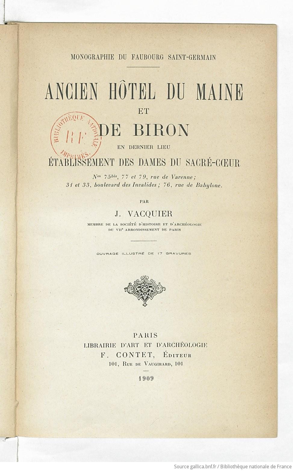 Ancien Htel Du Maine Et De Biron En Dernier Lieu Tablissement Des Dames Sacr Coeur Nos 75bis 77 79 Rue Varenne 31 33 Boulevard