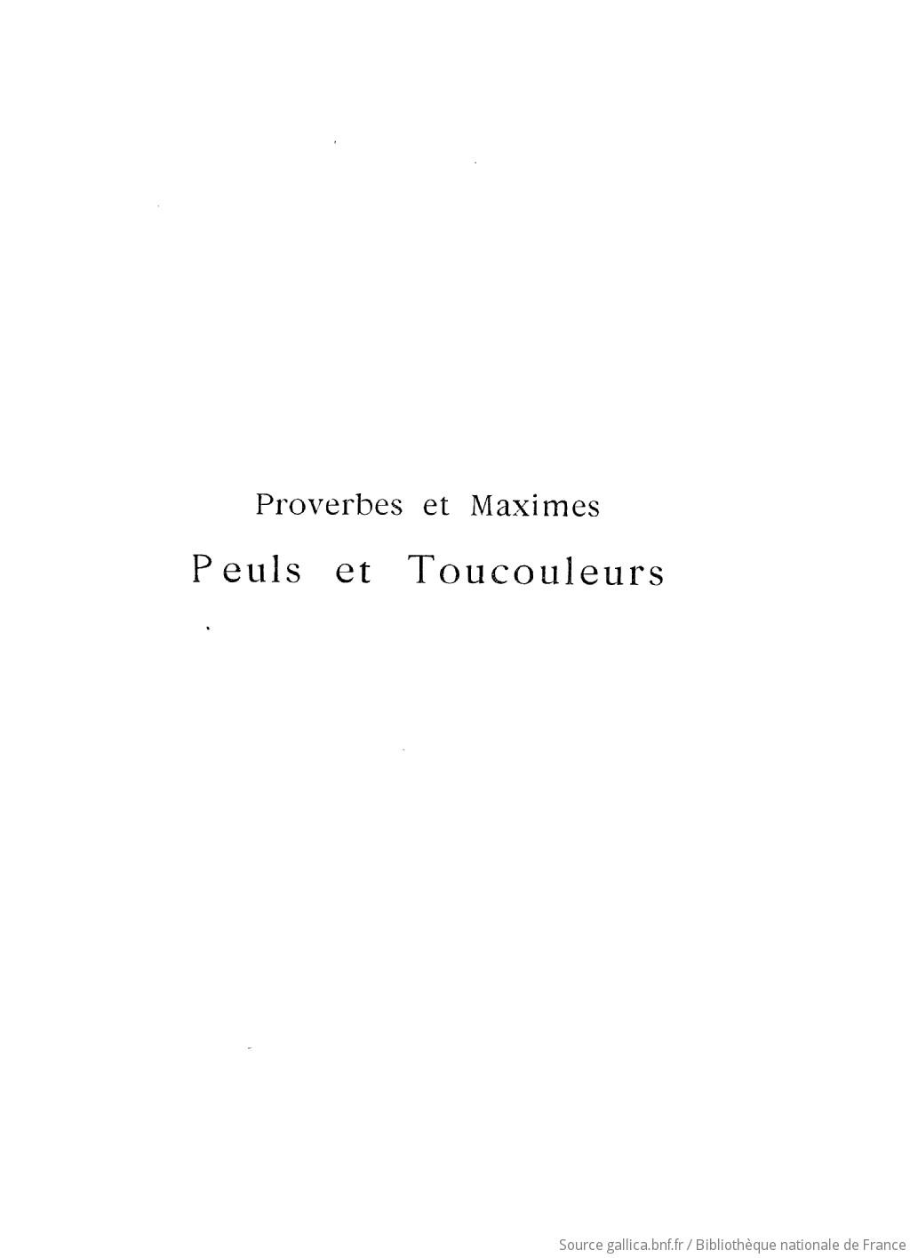 Proverbes Et Maximes Peuls Et Toucouleurs Traduits Expliques Et Annotes Henri Gaden Gallica