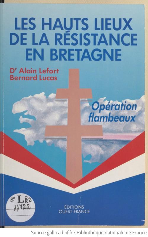 Les hauts lieux de la Résistance en Bretagne : opération flambeaux  