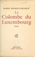 Image from Gallica about Robert Bourget-Pailleron. La Colombe du Luxembourg