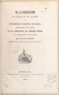 De la Naturalisation en France et en Algérie de plusieurs plantes textiles originaires de la Chine et de l'application des procédés chinois à la préparation des filasses <br> J. Itier. 1851