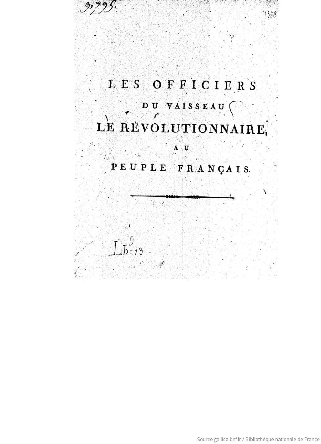 Les officiers du vaisseau Le Révolutionnaire au peuple français ([Reprod.]) / [signé Dorré,... Dumoncelle,... Nestout,... [et al.] |