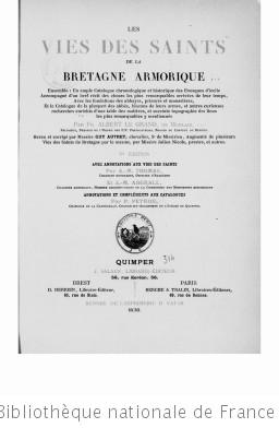 Les vies des saints de la Bretagne Armorique : ensemble un ample catalogue chronologique et historique des evesques d'icelle... et le catalogue de la