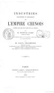 Industries anciennes et modernes de l'empire chinois : d'après des notices traduites du chinois <br> S. Julien ; P. Champion. 1869