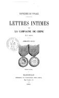 Lettres intimes sur la campagne de Chine en 1860 : souvenirs de voyage <br> A. Lucy. 1861