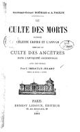 Le Culte des morts dans le Céleste Empire et l'Annam, comparé au culte des ancêtres dans l'antiquité occidentale <br> A. Bouinais. 1893