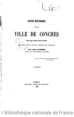 Notice historique sur la ville de Conches,... par Alex. Gardin,...