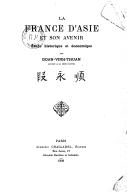 La France d'Asie et son avenir  Doan Vinh Thuan. 1909