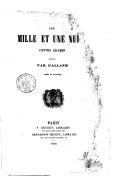 Les Mille et une nuits, contes arabes traduits par Galland, ornés de gravures  1856
