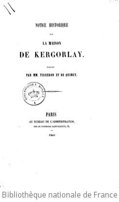 Notice historique sur la maison de Kergorlay, publiée par MM. Tisseron et de Quincy. (Signé : H. L.)