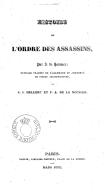 Histoire de l'ordre des assassins <br> J. von Hammer-Purgstall. 1835
