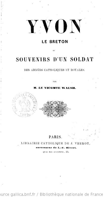 Yvon le Breton, ou Souvenirs d'un soldat des armées catholiques et royales - Joseph-Alexis Walsh