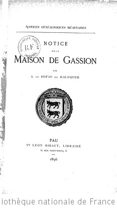 Notices généalogiques béarnaises. Notice sur la maison de Gassion, par A. de Dufau de Maluquer