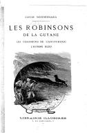 Les Robinsons de la Guyane : les chasseurs de caoutchouc, l'homme bleu  L. Boussenard. 1893-1894