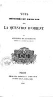 Vues, discours et articles sur la question d'Orient  <br> A. de Lamartine. 1840