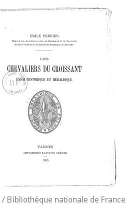 Chevaliers du Croissant, essai historique et héraldique