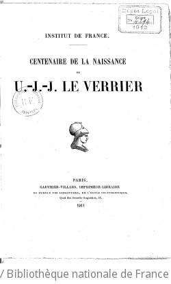 Institut de France. Centenaire de la naissance de U.-J.-J. Le Verrier