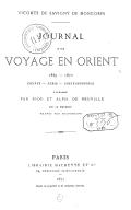 Journal d'un voyage en Orient 1869-1870. Égypte-Syrie-Constantinople  V. de Savigny de Moncorps. 1873