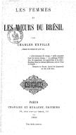 Les Femmes et les moeurs du Brésil  C. Expilly. 1863