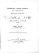 Missions scientifiques en Transcaucasie, Asie Mineure et Syrie, 1890-1894 : recherches anthropologiques dans l'Asie occidentale  E. Chantre. 1895