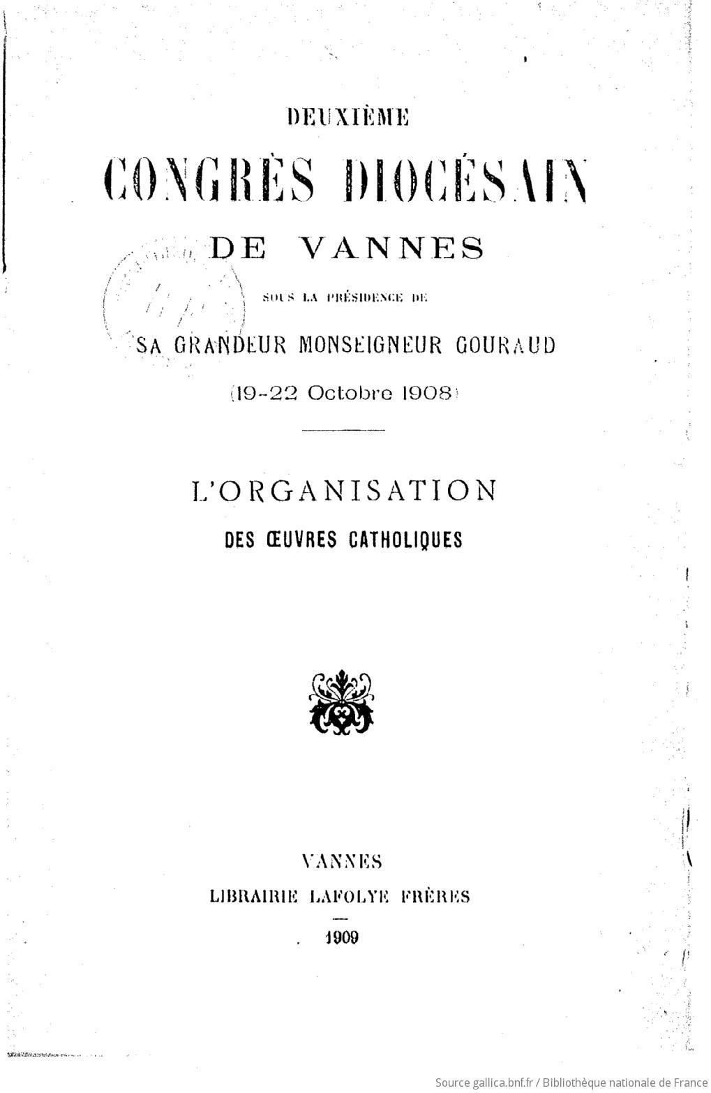 L'organisation des oeuvres catholiques / Deuxième congrès diocésain de Vannes... | Eglise catholique