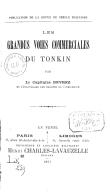 Les grandes Voies commerciales du Tonkin  V.-H.-G. Devrez. 1891