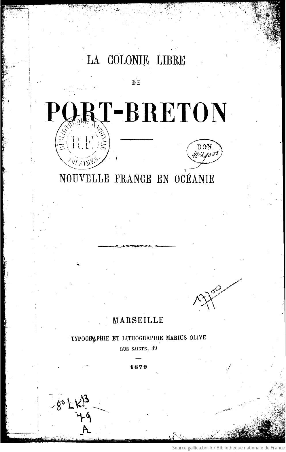 Colonie Libre De Port Breton Nouvelle France En Oceanie Signe Ch Du Breil Marquis De Rays Gallica