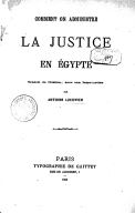 Comment on administre la justice en Egypte  A. Lucovich. 1866