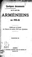 Quelques documents sur le sort des Arméniens en 1915-16  Comité de l'Oeuvre de secours aux Arméniens. 1915
