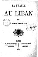 La France au Liban  L. Baudicour. 1879