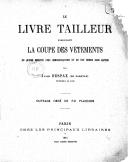 Le Livre tailleur, enseignant la coupe des vêtements en quinze minutes avec démonstrations et en une heure sans maître, par Jules Despax (de Samatan)...