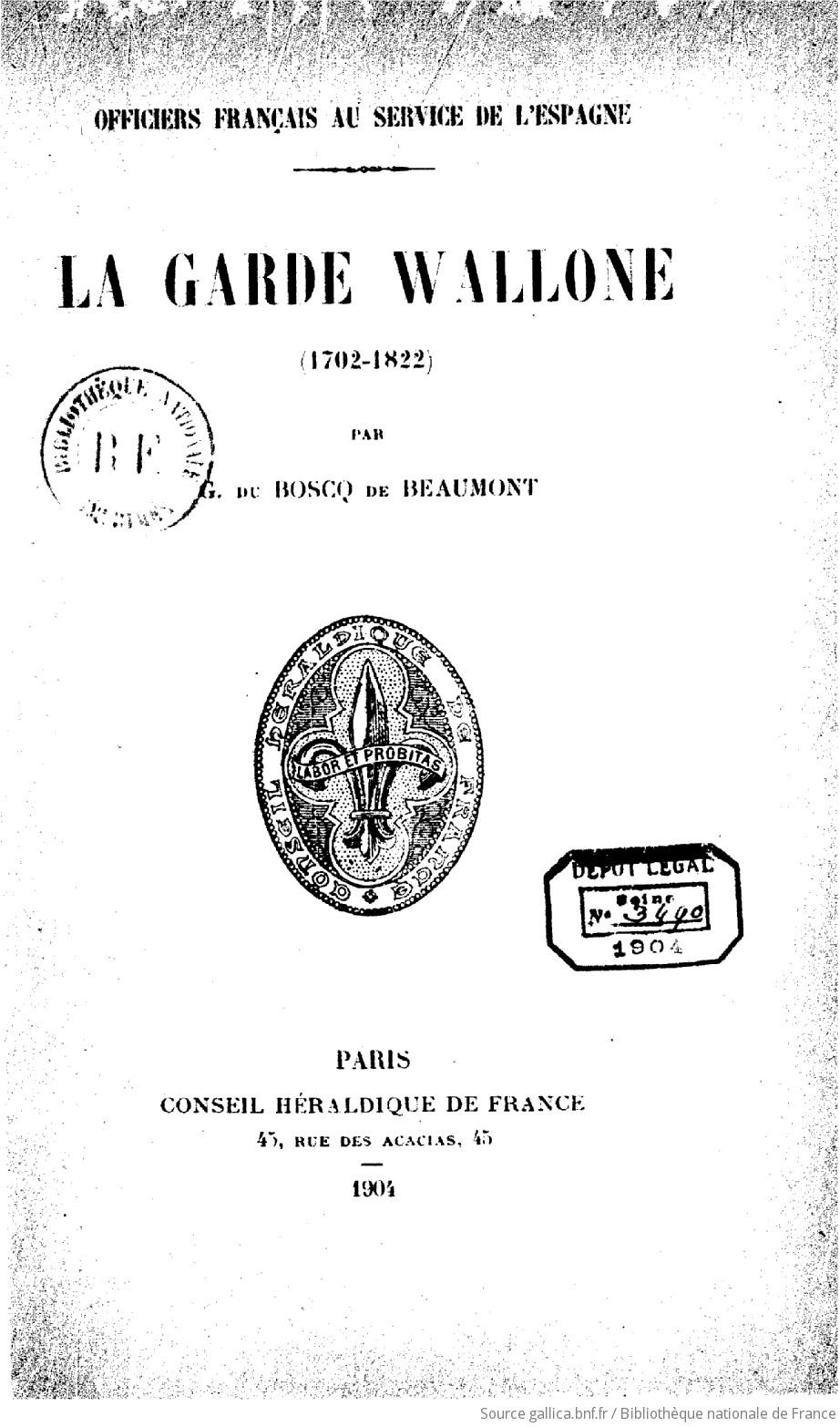 La garde wallonne (1702-1822) : officiers français au service de l'Espagne - Gaston Boscq de Beaumont (du)
