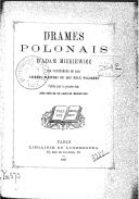 Drames polonais d'Adam Mickiewicz : les Confédérés de Bar, Jacques Jasinski ou Les Deux Polognes  Publiés pour la 1re fois avec préface de Ladislas Mickiewicz. 1867