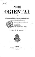 Parnasse oriental, ou Dictionnaire historique et critique des meilleurs poètes anciens et modernes de l'Orient, contenant des extraits de leurs productions les plus estimées <br> A. Rousseau. 1841
