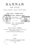 Hammam de Nice : Bains turcs, turkish bath, gymnase des Grecs, thermes de Rome. Guide du baigneur (3e édition)  C. Depraz. 1869