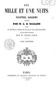 Les Mille et une nuits : contes arabes, traduits par M. A. D. Galland. Suivis de Nouveaux contes de Caylus et de l'abbé Blanchet  Préface historique par M. Jules Janin  1857