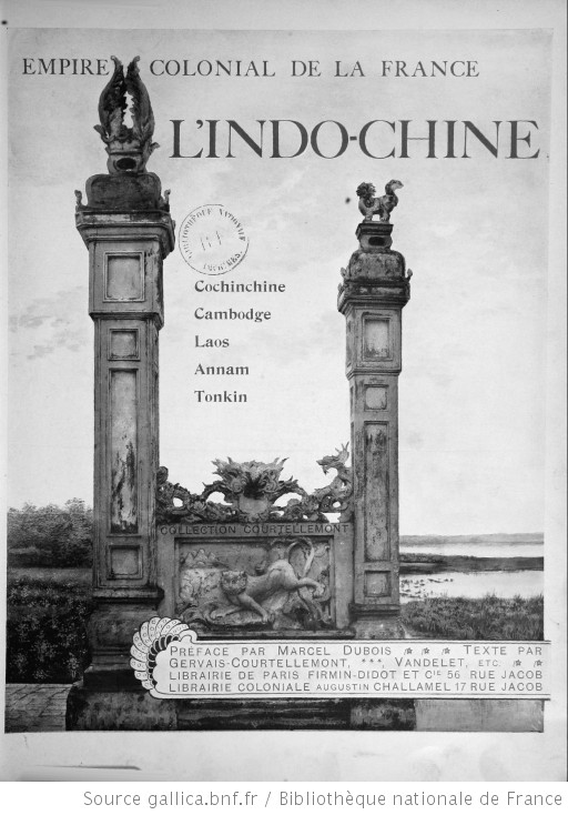 Empire colonial de la France. L'Indo-Chine : Cochinchine, Cambodge, Laos, Annam, Tonkin - Jules Gervais-Courtellemont