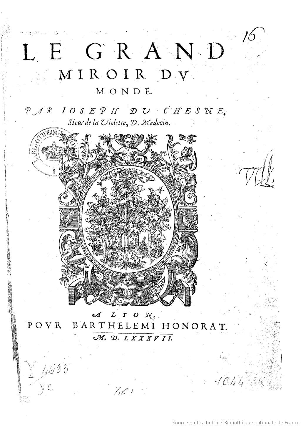 Le grand miroir du monde par joseph du chesne sieur de for Le grand miroir