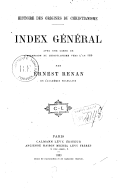 Tome 8. Index général, avec une carte de l'extension du christianisme vers l'an 180  1883
