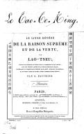 Le -Tao-te-hing-, ou Le livre révéré de la raison suprême et de la vertu par Lao-Tseu <br> Traduit en français et publié pour la première fois en Europe, avec une version latine et le texte chinois en regard par M. G. Pauthier. 1838