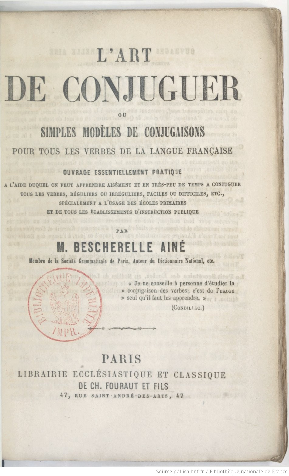 L Art De Conjuguer Ou Simples Modeles De Conjugaisons Pour Tous Les Verbes De La Langue Francaise Par M Bescherelle Aine Gallica