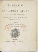 C. Savary ; L. Langlès  Grammaire de la langue arabe vulgaire et littérale ; ouvrage posthume, augmenté de quelques contes arabes par l'éditeur 1813