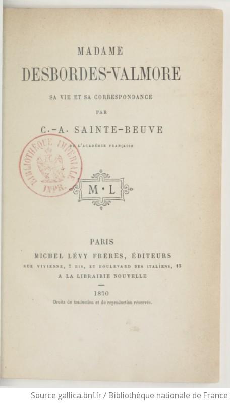 Madame Desbordes-Valmore, sa vie et sa correspondance - Charles-Augustin Sainte-Beuve