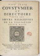 Coustumier et directoire pour les soeurs religieuses de la Visitation sainte MariePréface de Ste Jeanne-Françoise Frémiot de Chantal. 1667